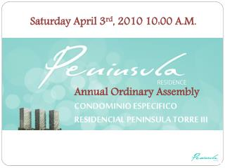 Annual Ordinary Assembly CONDOMINIO ESPECIFICO RESIDENCIAL PENINSULA TORRE III