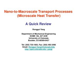 Ronggui Yang  Department of Mechanical Engineering ECME 136, 427 UCB University of Colorado  Boulder, CO 80309-0427  Tel