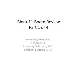 Block 11 Board Review Part 1 of 4