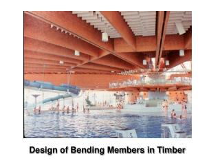 Design of Bending Members in Timber