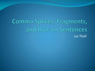 Comma Splices, Fragments, and Run-on Sentences