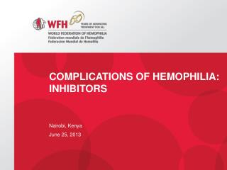 Complications of Hemophilia: Inhibitors