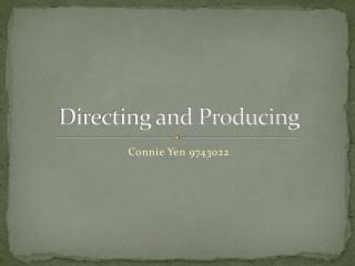 Directing and Producing