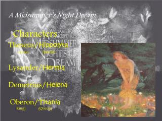 A Midsummer's Night Dream    Characters : Theseus / Hippolyta