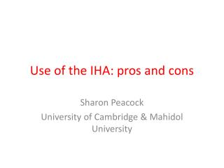 Use of the IHA: pros and cons