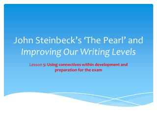 John Steinbeck's 'The Pearl' and  Improving Our Writing Levels
