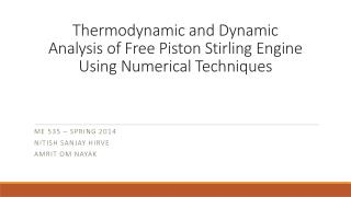 Thermodynamic and Dynamic Analysis of Free Piston Stirling Engine Using Numerical Techniques