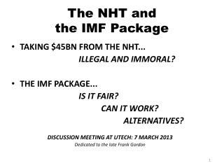 The NHT and  the IMF Package