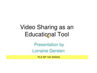 Video Sharing as an Educational Tool