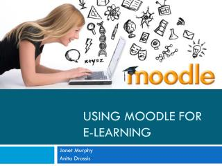 Using Moodle for e-Learning