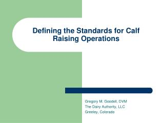 Defining the Standards for Calf Raising Operations