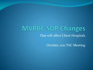MVRBC SOP Changes