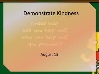 Demonstrate Kindness