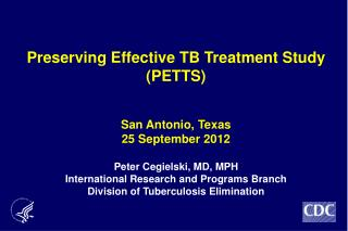 Preserving Effective TB Treatment  Study (PETTS )