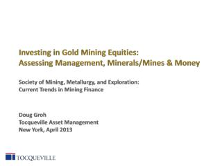 Investing in Gold Mining Equities:  Assessing Management, Minerals/Mines & Money