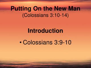 Putting On the New Man (Colossians 3:10-14)