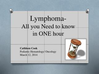 Lymphoma- All you Need to know in ONE hour