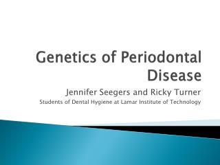 Genetics of Periodontal Disease
