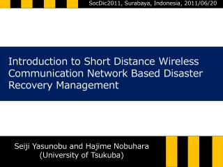 Introduction to Short Distance Wireless  Communication Network Based Disaster  Recovery Management