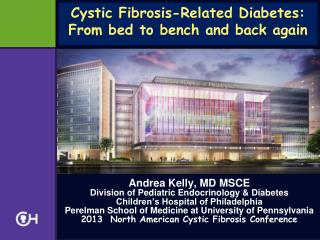 Cystic Fibrosis-Related Diabetes:  From bed to bench and back again