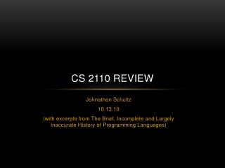 CS 2110 Review