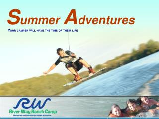 Summer Adventures: Presented by River Way Ranch Camp