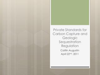 Private Standards for Carbon Capture and Geologic Sequestration Regulation