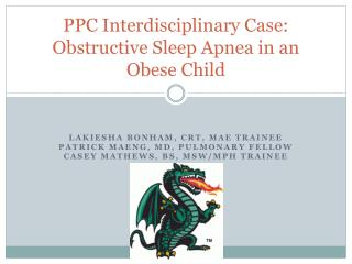 PPC Interdisciplinary Case: Obstructive Sleep Apnea in an Obese Child