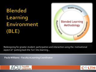 Blended Learning Environment (BLE)