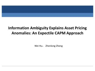 Information Ambiguity Explains Asset  Pricing Anomalies :  An  Expectile  CAPM Approach