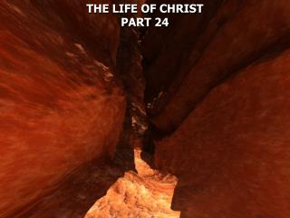 THE LIFE OF CHRIST PART 24