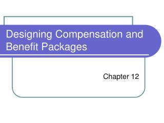 Designing Compensation and Benefit Packages