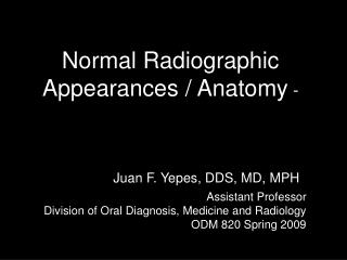 Normal Radiographic Appearances / Anatomy  -