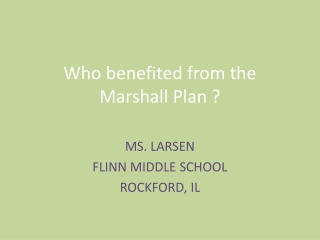 Who benefited from the  Marshall Plan