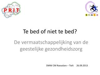 Te bed of niet te bed?