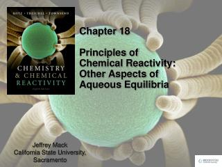 Chapter 18 Principles of Chemical Reactivity:  Other Aspects of Aqueous  Equilibria