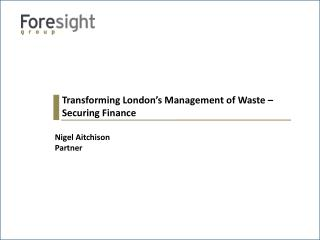 Transforming London's Management of Waste – Securing Finance