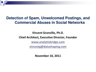 Detection of Spam, Unwelcomed Postings, and Commercial Abuses in Social Networks