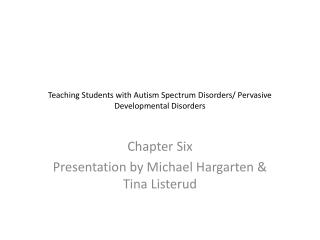 Teaching Students with Autism Spectrum Disorders/ Pervasive Developmental Disorders