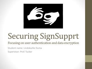 Securing  SignSupprt F ocusing on user authentication and data encryption