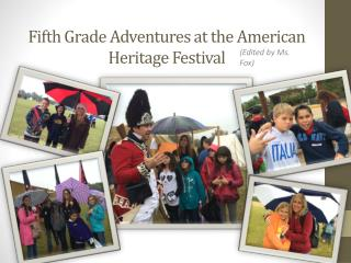 Fifth Grade Adventures at the American Heritage Festival