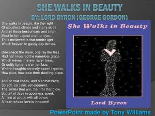 She Walks in Beauty By: Lord Byron (George Gordon)