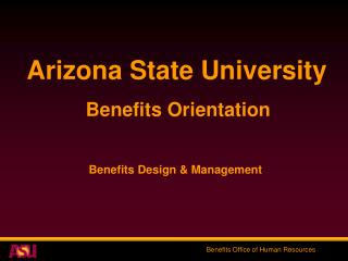 Benefits Orientation Benefits Design & Management