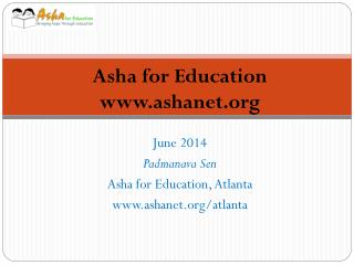 June  2014 Padmanava Sen Asha for Education, Atlanta www.ashanet.org/atlanta