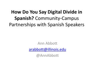 How Do You Say Digital Divide in Spanish?  Community-Campus Partnerships with Spanish Speakers