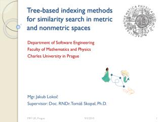 Tree-based indexing methods for similarity search in metric and  nonmetric  spaces