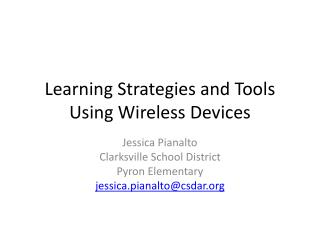 Learning Strategies and Tools Using Wireless Devices