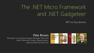 The .NET Micro Framework  and .NET  Gadgeteer