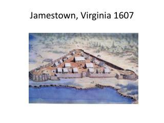 Jamestown, Virginia 1607