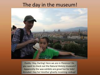 The day in the museum!